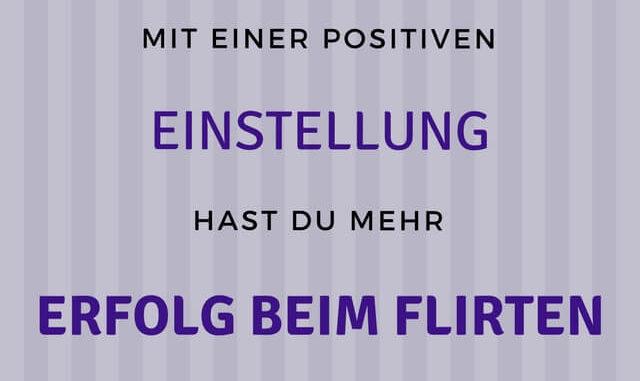 Positive Einstellung beim Flirten