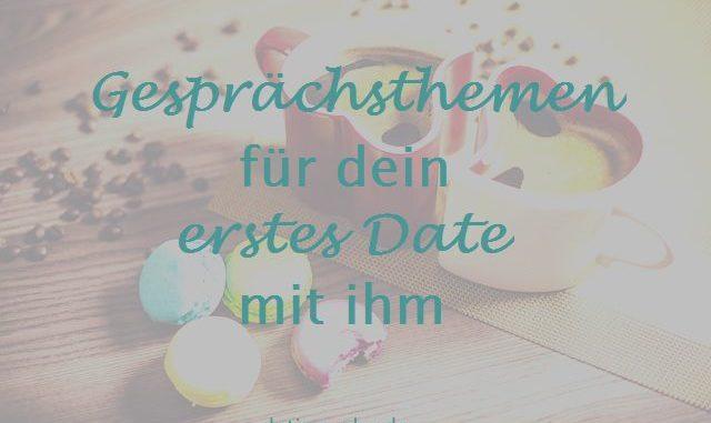 Gespächsthemen fürs erste Date mit ihm